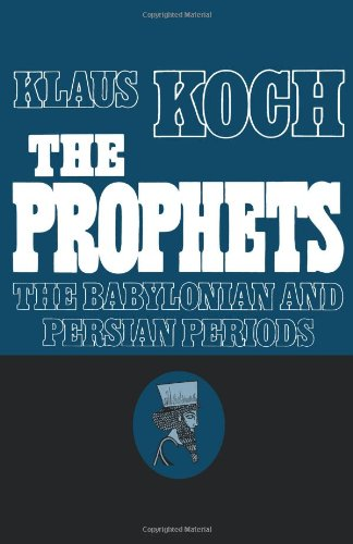 The Prophets: Vol. 2: The Babylonian and Persian Periods