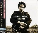 Desireless by Cherry, Eagle Eye (1996-06-19)