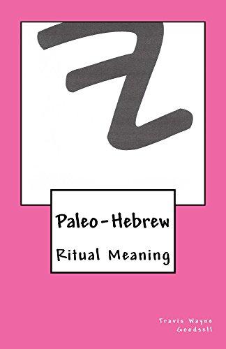 Paleo-Hebrew: Ritual Meaning (The Paleo-Hebrew Alphabet series Book