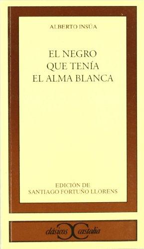El negro que tenía el alma blanca (Clásicos Castalia) (Spanish Edition)