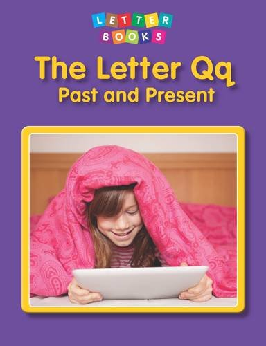 The Letter Qq: Past and Present (Letter Books)