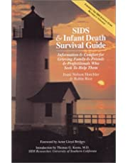 Sids & Infant Death Survival Guide: Information & Comfort for Grieving Family & Friends & Professionals Who Seek to Help Them