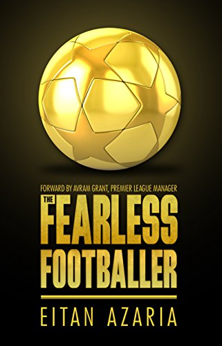 Amazon the fearless footballer playing without hesitation a the fearless footballer playing without hesitation a practical guide for building self confidence fandeluxe Gallery