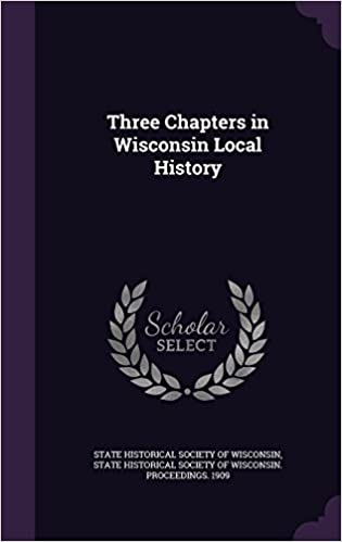 Book Three Chapters in Wisconsin Local History