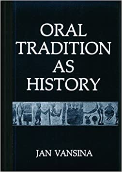 Oral Tradition as History, by Jan Vansina