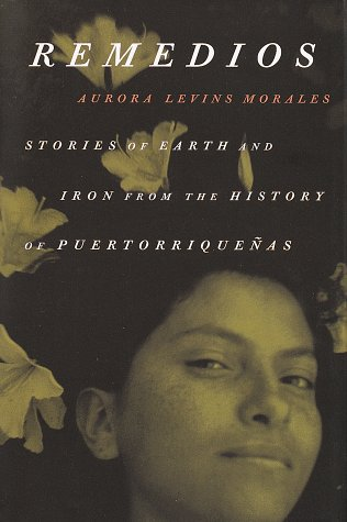 Remedios: Stories of Earth and Iron from the History of Puertorriquenos