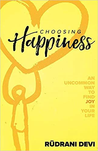 The Choosing Happiness by Rudrani Devi travel product recommended by Rudrani Devi on Lifney.