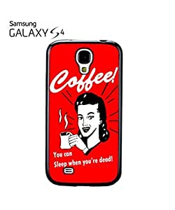 Coffee You Can Sleep When You Are Dead Mobile Cell Phone Case Samsung Galaxy S4 Black