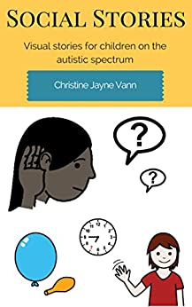 Social Stories: Visual stories for children on the autistic spectrum by [Vann, Christine]