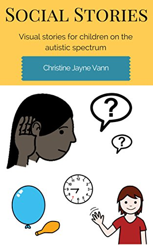 Social Stories: Visual stories for children on the autistic spectrum