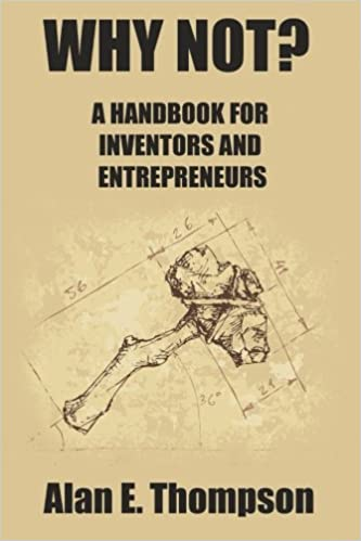 Why Not?: A Handbook For Inventors And Entrepreneurs