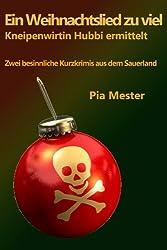 Ein Weihnachtslied zu viel - Kneipenwirtin Hubbi ermittelt. Zwei besinnliche Kurzkrimis aus dem Sauerland