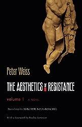 The Aesthetics of Resistance, Volume 1: A Novel