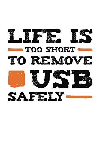 Life is Too Short To Remove USB Safely: College ruled Composition Notebook, Journal, Diary, Planner, Organizer (Lifes Too Short To Safely Remove Usb)