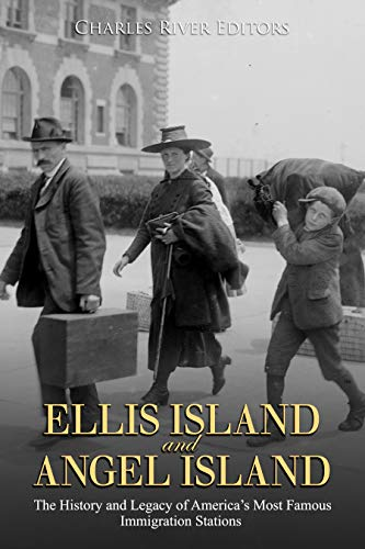 Ellis Island and Angel Island: The History and Legacy of America