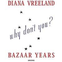 Why Don't You.?: Diana Vreeland Bazaar Years