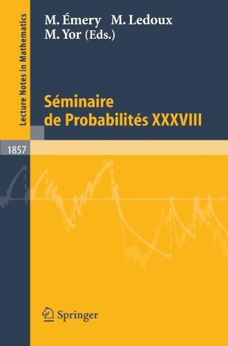Séminaire de Probabilités XXXVIII (Lecture Notes in Mathematics) (English and French Edition)