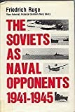 The Soviets As Naval Opponents, 1941-45, Friederich Ruge, 0870216767