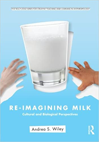 Re-Imagining Milk (Routledge Series for Creative Teaching and Learning in Anthropology)