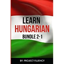 Hungarian: Learn Hungarian Bundle 2-1: Hungarian: in a Week! & Hungarian: 1062 Most Common Phrases & Words