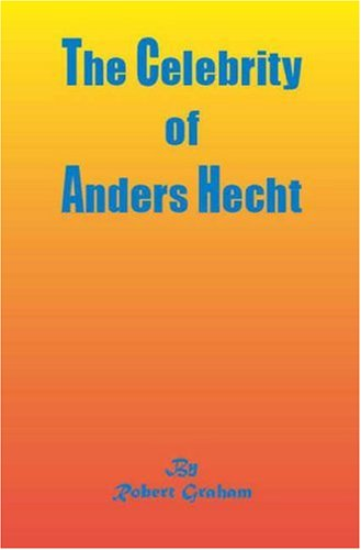 Download The Celebrity of Anders Hecht pdf epub