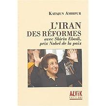IRAN DES RÉFORMES (L') : AVEC SHIRIN EBADI PRIX NOBEL DE LA PAIX