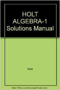holt algebra 1 solutions manual holt 9780030539015. Black Bedroom Furniture Sets. Home Design Ideas