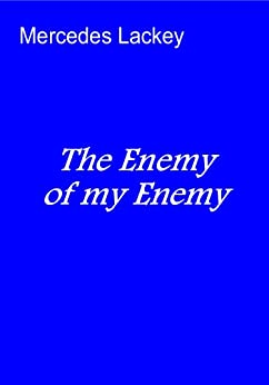 The Enemy of my Enemy by [Lackey, Mercedes]