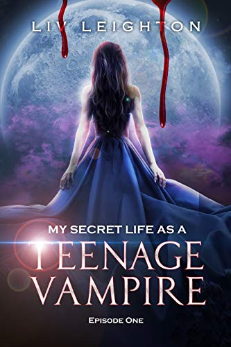 My Secret Life As A Teenage Vampire - A Young Adult Vampire Series