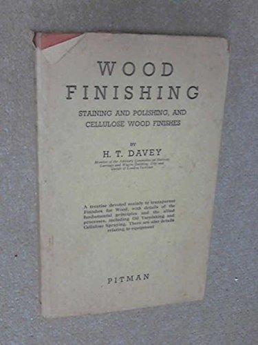 Wood Finishing: Staining and Polishing, and Celulose Wood Finishes