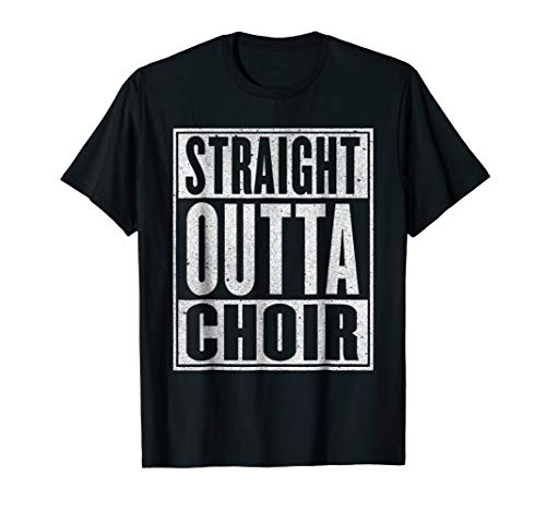 Straight Outta Choir T-Shirt Funny Music Singer Gift]()