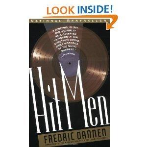 Hit MenPowerBrokersandFastMoneyInsidetheMusic Business