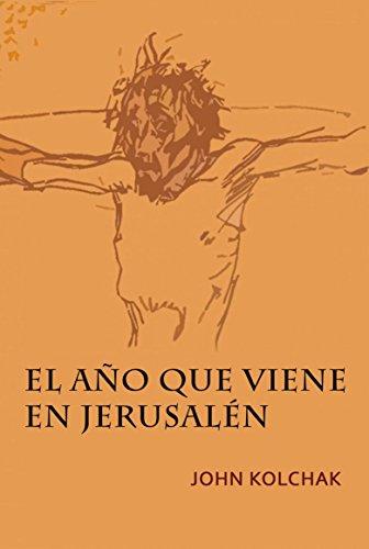 El año que viene en Jerusalén (Spanish Edition) (El Evangelio De Maria Magdalena)