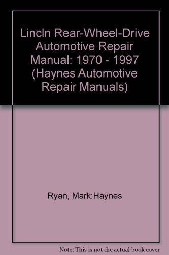 1970 Mark Series Lincoln - Lincoln Rwd Models 1970-97: Continental 1970-87; Mark Series 1970-92; And Town Car 1981-97 (Haynes Automotive Repair Manuals)