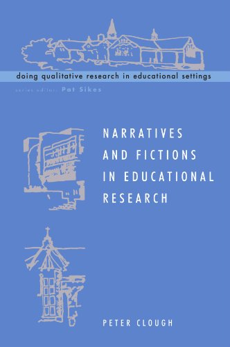 Narratives and Fictions in Educational Research (Doing Qualitative Research in Educational Settings)