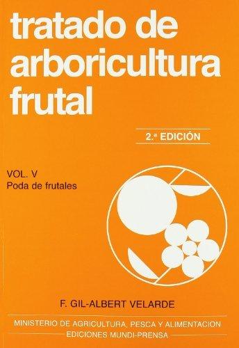 Descargar Libro Tratado De Arboricultura Frutal. Vol. V. Poda De Frutales F. Gil-albert