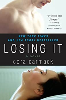 Losing It by [Carmack, Cora]