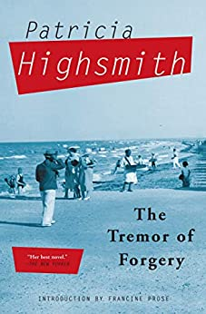 The Tremor of Forgery by [Highsmith, Patricia]