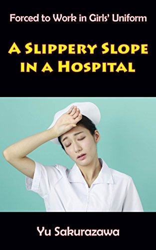 A Slippery Slope in a Hospital (Forced to Work in Girls' Uniform)