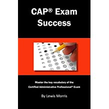 CAP Exam Success: Master the Key Vocabulary of the Certified Administrative Professional Exam