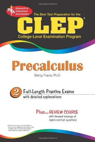 CLEP?? Precalculus (CLEP Test Preparation) by Travis PhD, Betty, CLEP, Calculus Study Guides (August 15, 2008) Paperback