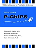 img - for P-Chips: Children's Interview for Psychiatric Syndromes : Parent Version book / textbook / text book