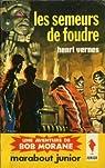 Bob Morane, tome 54 : Les Semeurs de foudre par Vernes