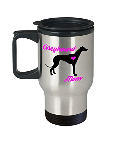 Greyhound Mom Travel Mug - Insulated Portable Coffee Cup With Handle And Lid For Dog Lovers - Perfect Christmas Gift Idea For Women - Novelty Animal Lover Quote Statement Accessories