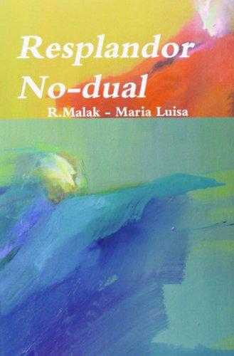 Resplandor No-dual  [R.Malak - Maria Luisa, .] (Tapa Blanda)