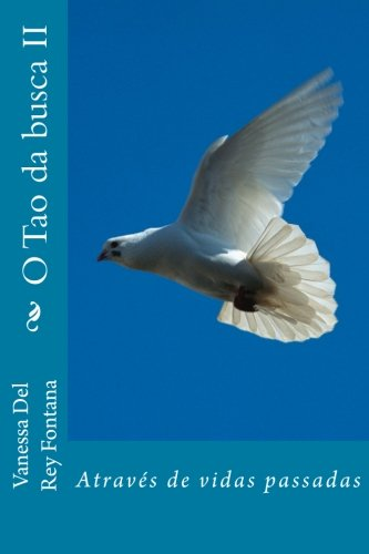 Read Online O Tao da busca II: Através de vidas passadas (Volume 2) (Portuguese Edition) pdf epub