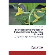 Socioeconomic Impacts of Cucumber Seed Production in Nepal: A Case Study of Mallaj, Dhairing, and Nagliwang Village Development Committees of Parvat District