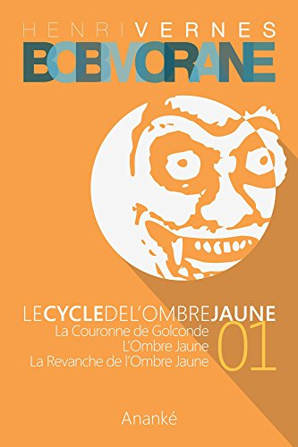 Bob Morane - Le Cycle de l'Ombre Jaune