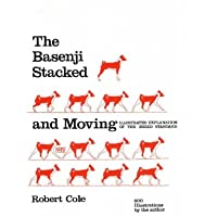 Basenji Stacked and Moving: A Comprehensive Illustrated Explanation of the Basenji Breed Standard