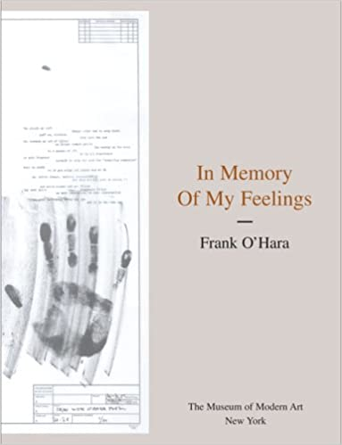 In Memory Of My Feelings Frank O'Hara Kynaston McShine Bill Inspiration Feelings Of Past Memories Dp